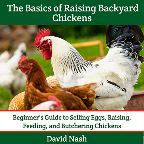 The Basics of Raising Backyard Chickens cover art