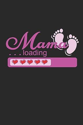 MAMA LOADING: für Mütter Notebook Mama Notizbuch Baby Mum Journal 6x9 kariert