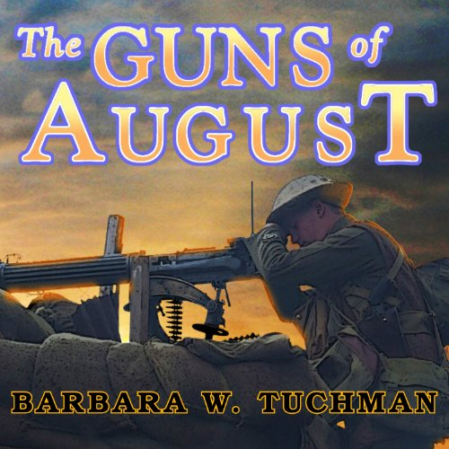 The Guns of August Audiobook By Barbara W. Tuchman cover art
