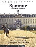 SAUMUR. L'École de cavalerie. Histoire architecturale d'une cité du cheval militaire