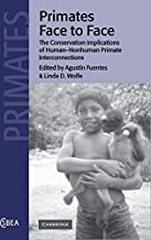 Primates Face to Face: The Conservation Implications of Human-nonhuman Primate Interconnections (Cambridge Studies in Biological and Evolutionary Anthropology Book 29) (English Edition)