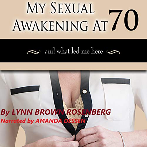My Sexual Awakening at 70 Audiobook By Lynn Brown Rosenberg cover art