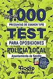 Policía Local. Ayuntamiento de Sevilla: Más de 1.000 preguntas de examen tipo test para oposiciones