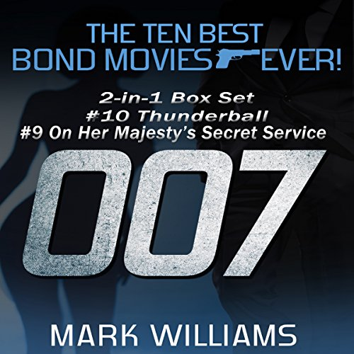The Ten Best Bond Movies...Ever! 2-in-1 Box Set #10 Thunderball & #9 On Her Majesty's Secret Service audiobook cover art