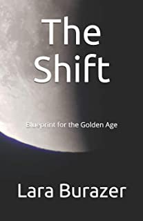 The Shift: Blueprint for the Golden Age