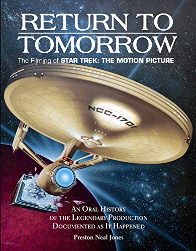 Return to Tomorrow: The Filming of Star Trek - The Motion Picture (English Edition)