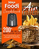 NINJA FOODI SMART XL GRILL COOKBOOK: AIRFRYER: 200+ DELICIOUS AND EASY NINJA FOODI SMART XL GRILL RECIPES TO AIRFRY