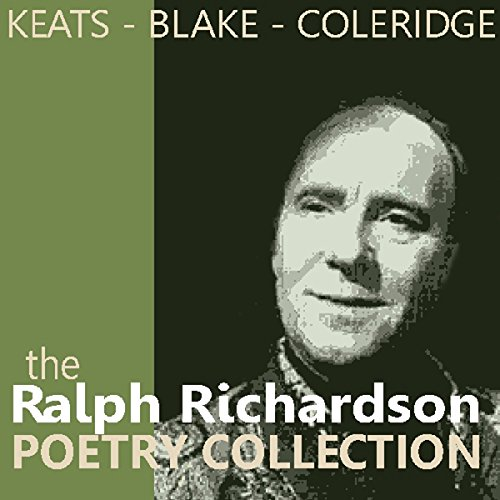 The Ralph Richardson Poetry Collection                   By:                                                                                                                                 John Keats,                                                                                        Samuel Taylor Coleridge,                                                                                        William Blake                               Narrated by:                                                                                                                                 Sir Ralph Richardson                      Length: 1 hr and 57 mins     Not rated yet     Overall 0.0