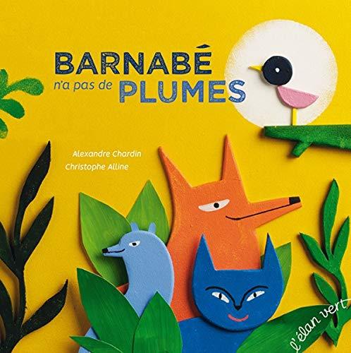 BARNABÉ N'A PAS DE PLUMES (Les Petits M) (French Edition)
