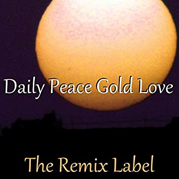 Daily Peace Gold Love (Deep Techno Meets Lounge Chillout Music Mix)