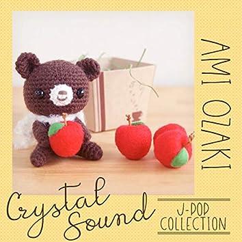 Crystal Sound - Ami Ozaki | J-Pop Collection
