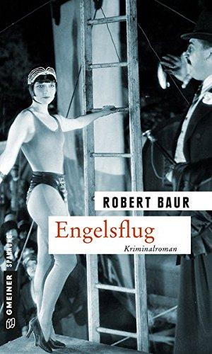 Engelsflug: Kriminalroman (Zeitgeschichtliche Kriminalromane im GMEINER-Verlag) (Exkommissar Robert Grenfeld)
