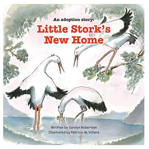Little Stork's New Home by Carolyn Robertson