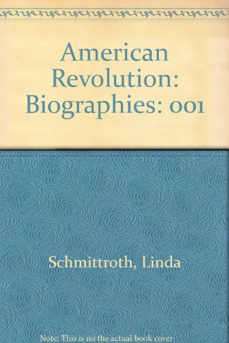 biographies of the american revolutions American Revolution: Biographies