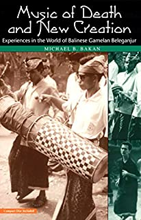 Music of Death and New Creation: Experiences in the World of Balinese Gamelan Beleganjur (Chicago Studies in Ethnomusicology)