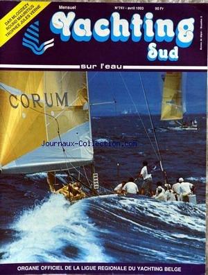 YACHTING SUD [No 741] du 01/04/1993 - LE RETOUR DE...