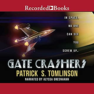 Gate Crashers                   Written by:                                                                                                                                 Patrick S. Tomlinson                               Narrated by:                                                                                                                                 Alyssa Bresnahan                      Length: 15 hrs and 21 mins     34 ratings     Overall 4.3