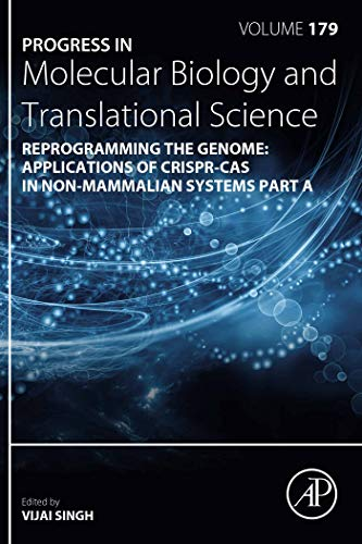 Reprogramming the Genome: Applications of CRISPR-Cas in non-mammalian systems part A (ISSN Book 179) (English Edition)
