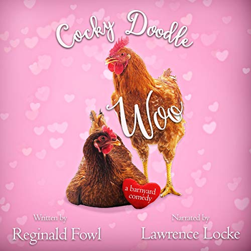 Cocky Doodle Woo Audiobook By Kimberly Gordon, Reginald Fowl cover art