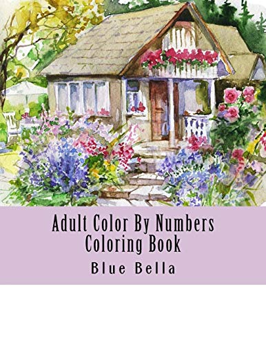 Adult Color By Numbers Coloring Book: Easy Large Print Mega Jumbo Coloring Book of Floral, Flowers, Gardens, Landscapes, Animals, Butterflies and More ... Relief (Adult Coloring By Numbers Books)