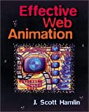 Effective Web Animation: Advanced Techniques for the Web