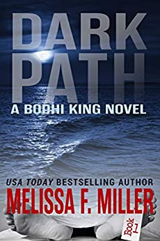 Dark Path (A Bodhi King Novel Book 1) by [Melissa F. Miller]