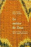 Le métier de Zeus - Mythe du tissage et du tissu dans le monde gréco-romain