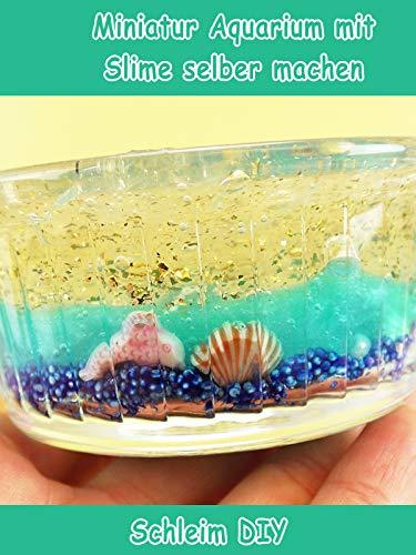 Clip: Miniatur Aquarium mit Slime selber machen - Schleim DIY