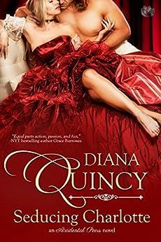 Seducing Charlotte (Accidental Peers Book 1) by [Diana Quincy]
