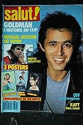 SALUT ! 314 OCTOBRE 1987 COVER GOLDMAN MICHAEL JACKSON AU JAPON OFF RAFT TERENCE TRENT D\'ARBY POSTERS VANESSA PARADIS JEANNE MAS