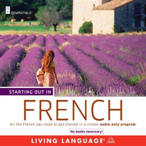 Starting Out in French                   By:                                                                                                                                 Living Language                               Narrated by:                                                                                                                                 Living Language                      Length: 3 hrs and 33 mins     7 ratings     Overall 4.9