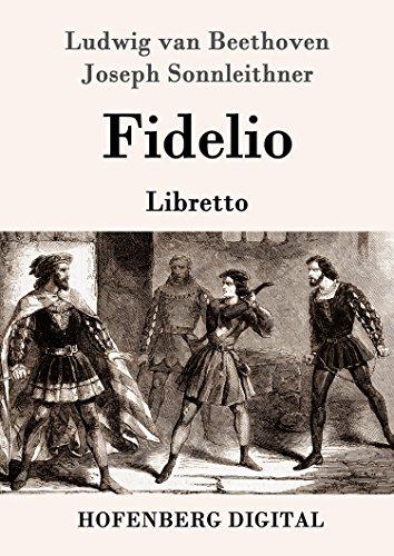 Fidelio: Oper in zwei Aufzügen Libretto: Oper in zwei Aufzügen  Libretto