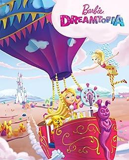 Barbie: Dreamtopia (Barbie) (Big Golden Book) by [Victoria Saxon, Patrick Ian Moss, Charles Pickens]