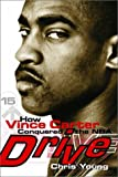 Drive: How Vince Carter Conquered the NBA - Chris Young