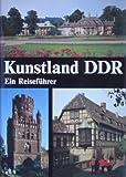 Kunstland DDR. Ein Reiseführer