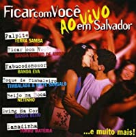 Ficar Com Voce Em Salvador-Ao Vivo