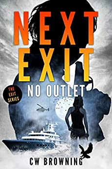 Next Exit, No Outlet (The Exit Series Book 7) by [CW Browning]