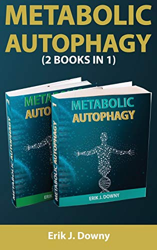 51XJXNfZkDL. SL500  - Metabolic Autophagy (2 Books in 1): Live Healthy and Discover How Fasting Heals Your Body, Fills It with Energy, and Clears Your Mind. Activate the Anti-Aging Process Through the Ketosis State