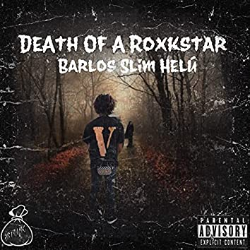 Death of a Roxkstar