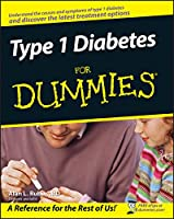 Type 1 Diabetes For Dummies (For Dummies Series)
