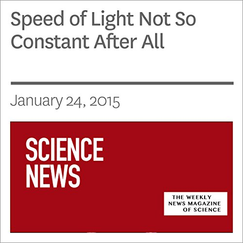 Speed of Light Not So Constant After All                   By:                                                                                                                                 Andrew Grant                               Narrated by:                                                                                                                                 Mark Moran                      Length: 3 mins     Not rated yet     Overall 0.0