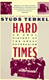 Hard Times by Studs Terkel (1986-08-12)