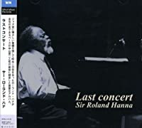 Last Concert by Roland Hanna (2003-04-23)