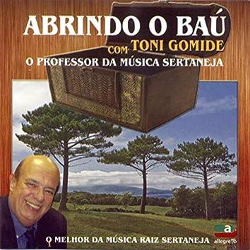 Abrindo o Baú Com.Toni Gomide