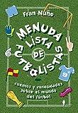 Menuda lista de futbolistas: Cuentos y curiosidades sobre el mundo del fútbol: 11 (d-9-a-99)