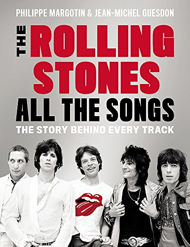 The Rolling Stones All the Songs: The Story Behind Every Track [Lingua inglese]