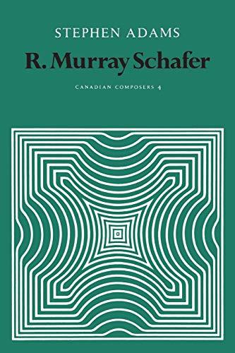 Adams, S: R. Murray Schafer (Heritage)