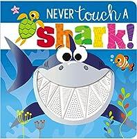 Never Touch a Shark