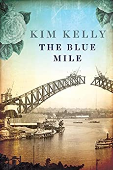 The Blue Mile by [Kim Kelly]