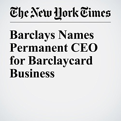 Barclays Names Permanent CEO for Barclaycard Business cover art